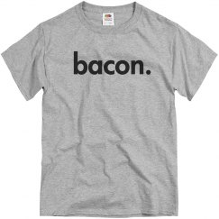 Bacon. Just Bacon.