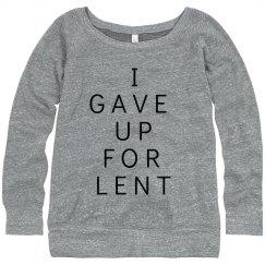 I Gave Up For Lent