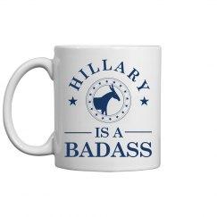 Badass Hillary Clinton Mug