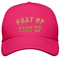 PRAY UP STAY UP Metallic Gold Text