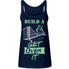 Build a Bridge & Get over It