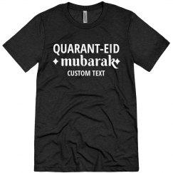 Quarant-EID Al Adha Custom Tee
