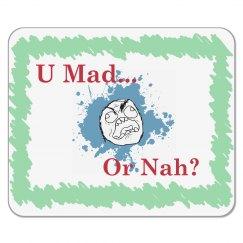 U Mad? Mousepads...