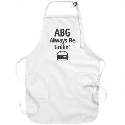 ABG, Always Be Grillin'