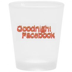 GUD NIGHT FB SHOT GLASS