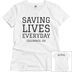 Saving Lives Everyday Nurse Tee