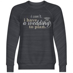 Have A Wedding To Plan