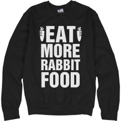 Rabbit Food Is For Me