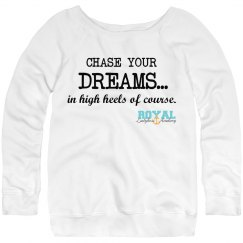 Chase your dreams