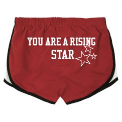 You are a raising star!! shorts
