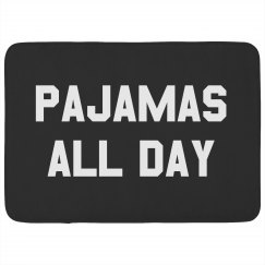 Pajamas All Day Long