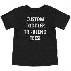 Custom Toddler Triblend Tee Shirts
