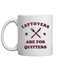 Leftovers Are For The Quitters