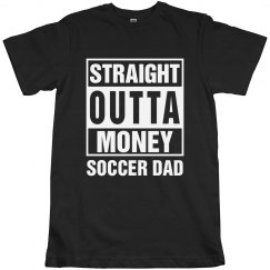 Straight Outta Money Soccer Dad