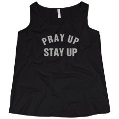 PRAY UP STAY UP