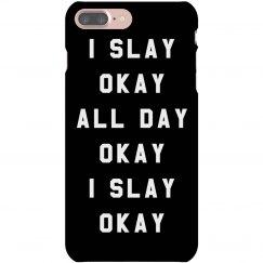 I Text and Slay All Day Okay