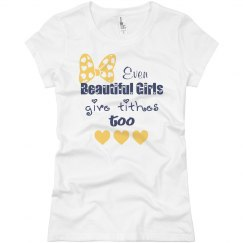 Beautiful Girls Give Tithes Too - Junior Tee