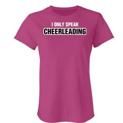 I Only Speak Cheerleading