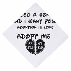 I need adopted! bandana