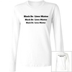 Black Lives Do Matter Long Sleeve Tee