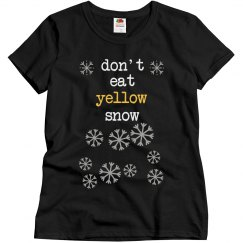 Don't Eat Yellow Snow Tee