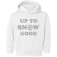Up to Snow Good Toddler Sweatshirt