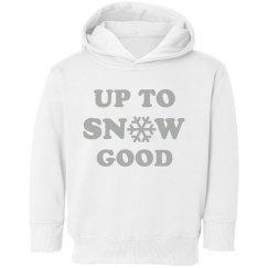 Up to Snow Good Toddler Sweatshirt