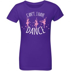 Dance - Can't. I have dance