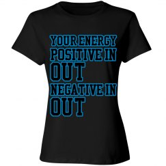 Positive In, Negative Out