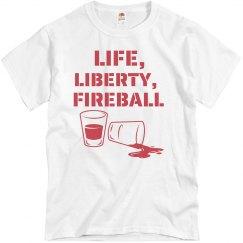 Life, LIBERTY and Fireball