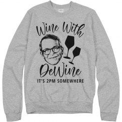 Funny Wine With DeWine 2PM Somewhere Sweatshirt