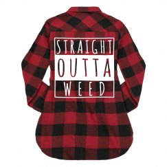 Straight Outta Weed Flannel