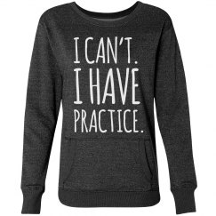 I can't. I have practice.