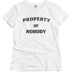 Property of nobody shirt