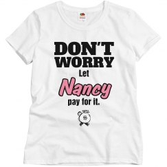 Let Nancy pay for it!