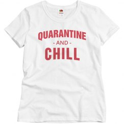 Quarantine And Chill Funny Tee