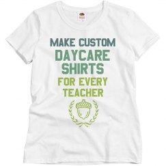 Make Daycare Teacher Shirts