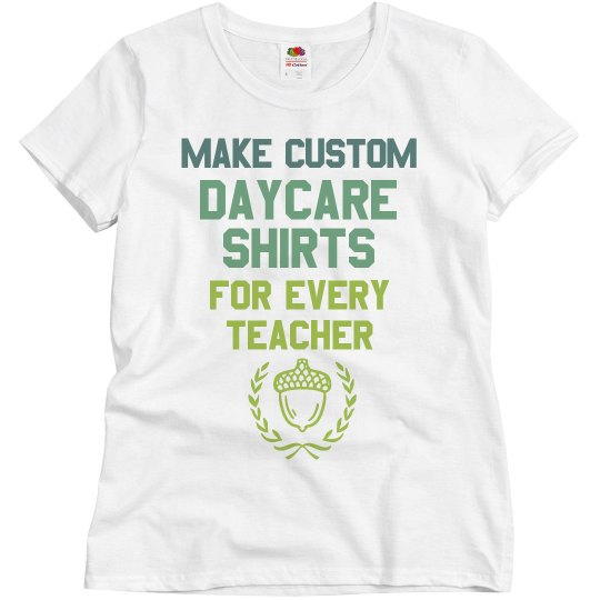 20271a68 Make Daycare Teacher Shirts Ladies Relaxed Fit Basic Promo T-Shirt