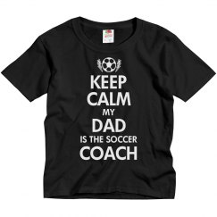 Keep Calm My Dad Is The Coach