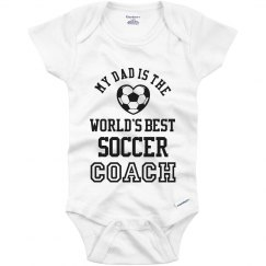Dad Is The Best Soccer Coach Baby
