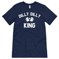 He's A Dilly Dilly King