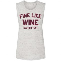 Fine Like Wine Custom Muscle Tank