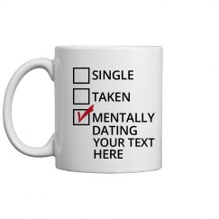 Mentally Dating Mug