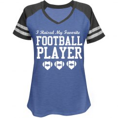 I Raised My Favorite Football Player Football Mom Shirt