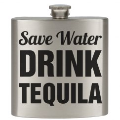 Save Water, Drink Tequila