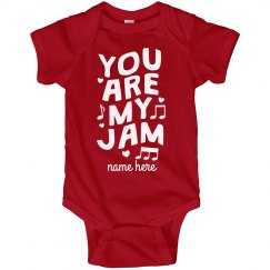 You Are My Jam Valentine's Baby
