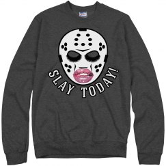 SLAY TODAY SWEATSHIRT