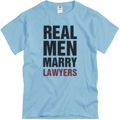 Real men marry Lawyers