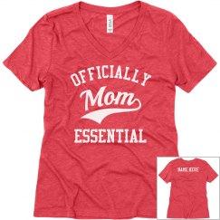 Custom Officially Essential Mom Design