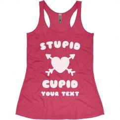 Stupid Cupid Custom Valentine's Tank